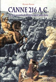 Canne 216 a.C. La più grande battaglia dell'antichità