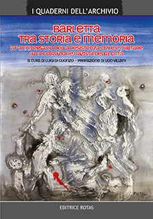 Barletta tra storia e memoria, 70° Anniversario della resistenza civile e militare all'occupazione nazista della città di Luigi Di Cuonzo