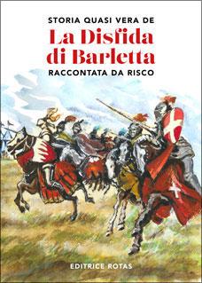 Storia Quasi vera de La Disfida di Barletta raccontata da Risco