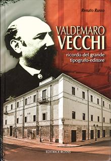 Valdemaro Vecchi, Ricordo del grande tipografo editore